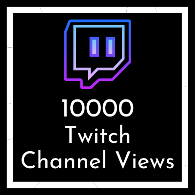 buy 10000 Twitch channel views