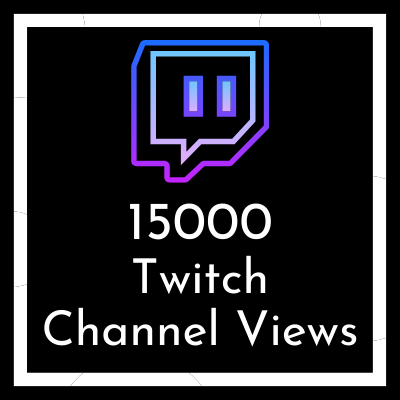 buy 15000 Twitch channel views