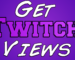 Increase Twitch Views